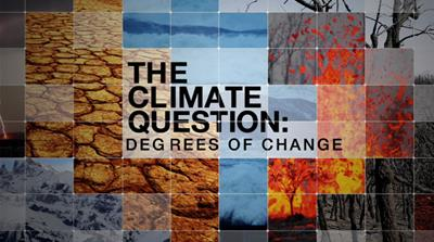 The Climate Question: Degrees of Change