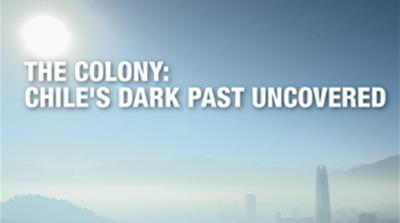 The Colony: Chile's dark past uncovered