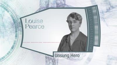 Unsung Hero: Louise Pearce
