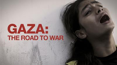Gaza: The Road to War
