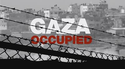 Reality Check: Gaza is still occupied