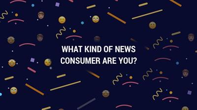 What kind of news consumer are you?
