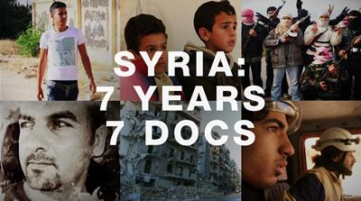 Syria's War: Seven years, seven documentaries