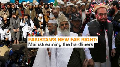 Pakistan's new far right: Mainstreaming the hardliners