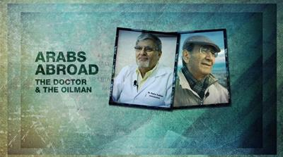 Arabs Abroad: The Doctor and the Oilman