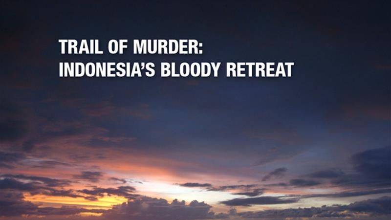 Trail of murder: Indonesia's bloody retreat