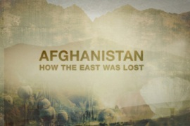 Afghanistan: How the East was lost