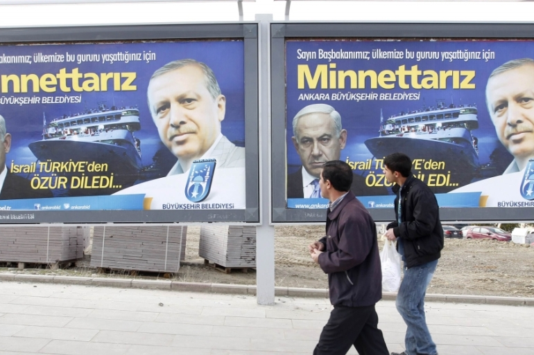 "A billboard in Ankara in 2013 reads, ""Israel apologised to Turkey. Dear Prime Minister [Erdogan], we are grateful that you let our country [Turkey] experience this pride"". [Reuters]"
