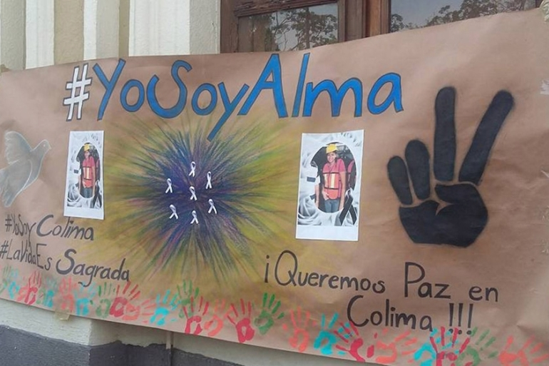 Alma Hernandez's friends created this banner calling for peace in Colima after she was murdered in April  [Photo courtesy of Livier Castro]