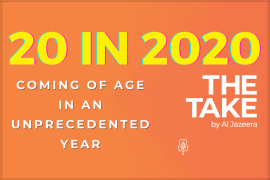 The '20 in 2020' series by The Take podcast is a global snapshot of how 20 year olds around the world are managing a year marked by the coronavirus pandemic, a global recession and unprecedented social challenges. (Al Jazeera)